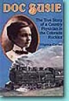Doc Susie - The True Story of a Country Physician in the Colorado Rockies - Paperback (large print) - Product Image