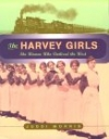 Harvey Girls - The Women Who Civilized the West - Product Image