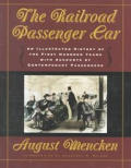 The Railroad Passenger Car: An Illustrated History of the First Hundreds Years - Product Image