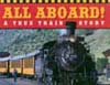 All Aboard!: A True Train Story - Product Image
