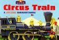 Circus Train:  A Little Lionel Book about Counting (Board Book) - Product Image