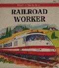 What's it Like to be a Railroad Worker - Product Image