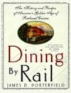 Dining by Rail - The History and Recipes of America's Golden Age of Railroad Cuisine-Cookbook - Product Image