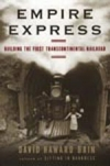 Empire Express - Building the First Transcontinental Railroad - Hardback - Product Image
