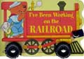 I've Been Working on the Railroad (Board Book w/ Wheels) - Product Image