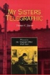 My Sisters Telegraph: Women in the Telegraph Office 1846-1950 - Product Image