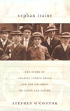 Orphan Trains: The Story of Charles Loring Brace and the children he saved and failed - Product Image
