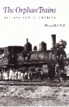 Orphan Trains, The: Placing out in America - Product Image